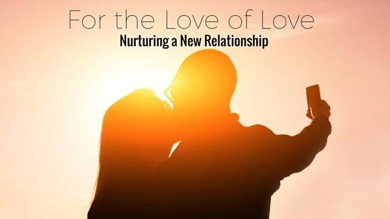 Nurturing a New Relationship-2