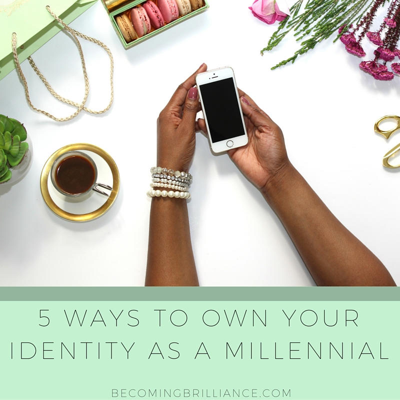 5 Ways To Own Your Identity As A Millennial (3)