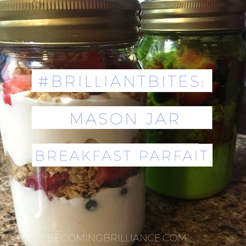 #BRILLIANTBITES- MASON JAR BREAKFAST PARFAIT (6)